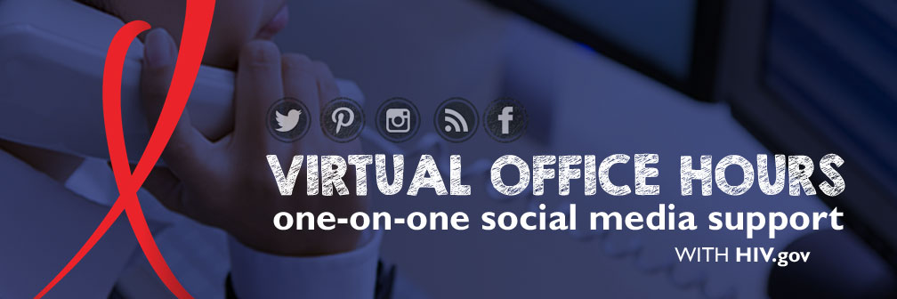 Virtual Office Hours: One-on-One Social Media Support With HIV.gov